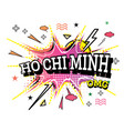 ho chi minh comic text in pop art style isolated vector image vector image