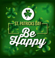 st patricks day be happy poster celebration vector image