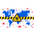 World in corona virus dangerous sign alert