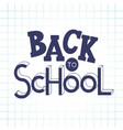 back to school hand drawn lettering vector image vector image