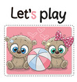 two cute bears with a ball vector image