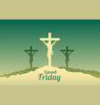 jesus christ crucifixion scene for good friday vector image