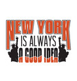 new york quotes and slogan good for t-shirt new vector image vector image