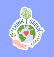 save planet think green badge sticker isolated vector image vector image