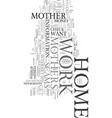work at home mother text word cloud concept vector image vector image