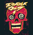 forever old crazy skull grunge party poster vector image