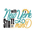 new york quotes and slogan good for t-shirt with vector image vector image