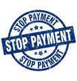 stop payment blue round grunge stamp vector image vector image