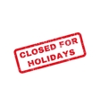 Closed For Holidays Text Rubber Stamp vector image vector image