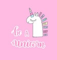 beautiful unicorn head and inscription be a vector image