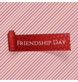 Friendship Day realistic red greeting Label vector image vector image