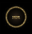 golden sparkle background glitter circle frame vector image vector image