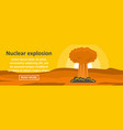nuclear explosion banner horizontal concept vector image