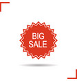 big sale sign drop shadow red sticker vector image