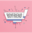 boyfriend retro design element in pop art style vector image