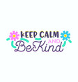 keep calm be kind banner creative typography vector image