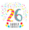 happy birthday for 26 year party invitation card vector image vector image
