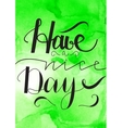have a nice day hand drawn lettering vector image vector image
