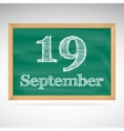 September 19 inscription in chalk on a blackboard vector image