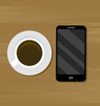 cup of coffee and smartphone on table vector image