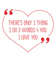 Funny love quote Theres only 1 thing 2 do 3 words vector image