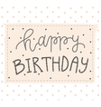 Hand lettering birthday greeting card vector image vector image
