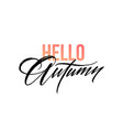 hello autumn lettering for card poster banner vector image
