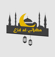 eid al-adha mosque crescent and lantern kurban vector image