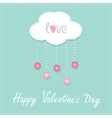 Cloud with hanging rain button drops and word Love vector image
