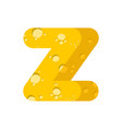 letter z cheese font symbol of cheesy alphabet vector image