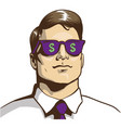pop art man billionaire in dollar glasses vector image