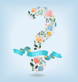 question mark with flowers banner and text vector image