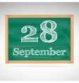 September 28 inscription in chalk on a blackboard vector image
