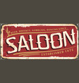 vintage saloon sign from 19th century vector image