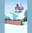 women couple skiers on chairlift ski resort hotel vector image
