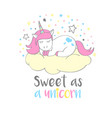 cute unicorn with lettering sweet as a unicorn vector image