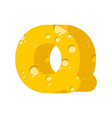 letter q cheese font symbol of cheesy alphabet vector image vector image
