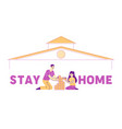 stay home during coronavirus epidemic concept vector image