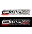 run faster typography design for t-shirt vector image vector image