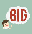 think big vector image vector image
