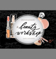 template of invitation to beaty workshop on black vector image