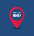 you are here sign icon mark destination or vector image vector image