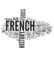 a guide to the history of french foods text word vector image vector image