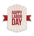 Happy Labor Day realistic Holiday Banner Template vector image vector image