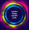 happy mind happy life inspiring creative vector image vector image