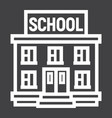 school building line icon education and learn vector image vector image