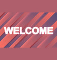 welcome text banner concept vector image vector image