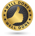 Well done golden label with thumb up vector image vector image