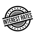 interest rates rubber stamp vector image vector image