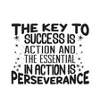 success quote key to success is action and vector image vector image